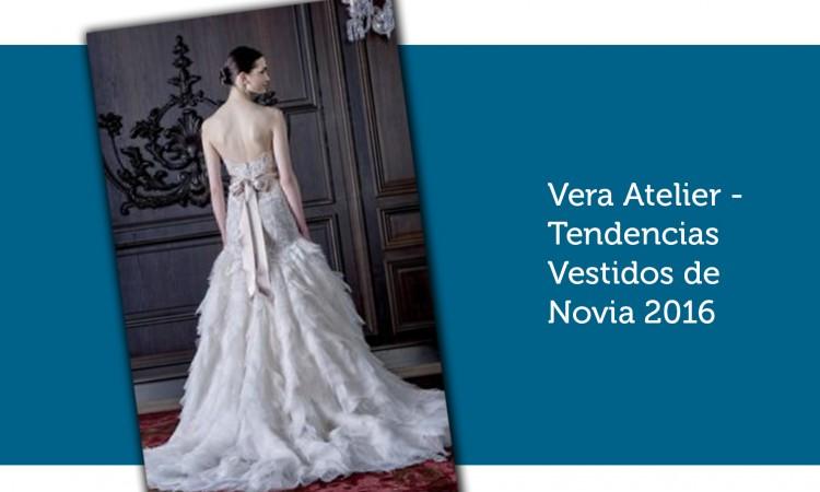 Vera Atelier - Tendencias Vestidos de Novia 2016
